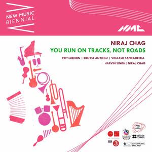 Niraj Chag: You Run on Tracks, Not Roads (Live)