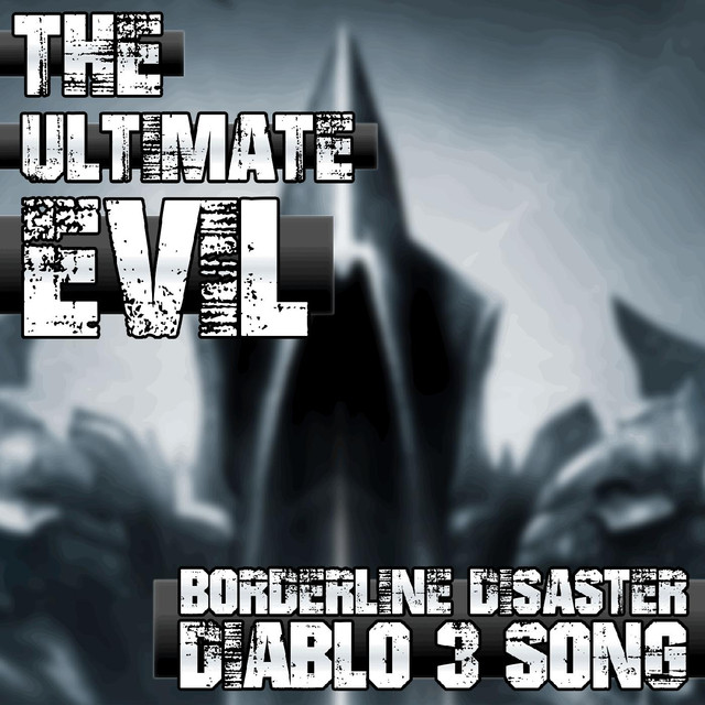 "The Ultimate Evil (""Diablo 3"" Song)"