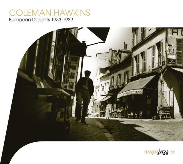 Coleman Hawkins Saga Jazz: European Delights 1933-1939 album cover