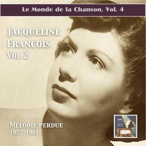 """Le monde de la chanson: Jacqueline François, Vol. 2 """"Mélodie perdue""""  -"""