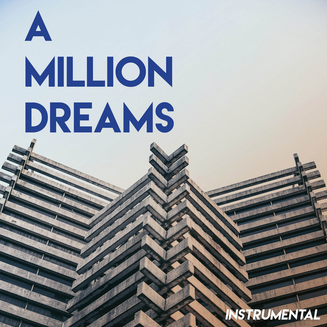 A Million Dreams (The Greatest Showman) [Instrumental] by