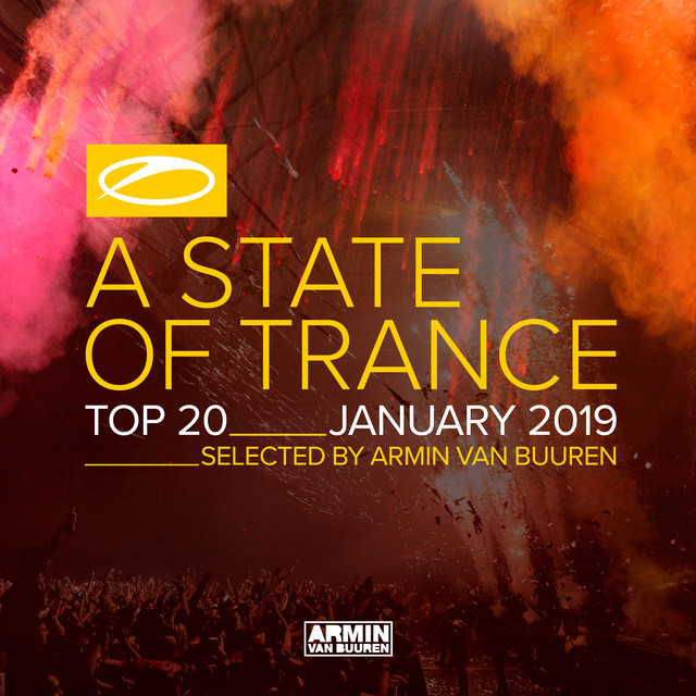 A State Of Trance Top 20 - January 2019 (Selected by Armin van Buuren)
