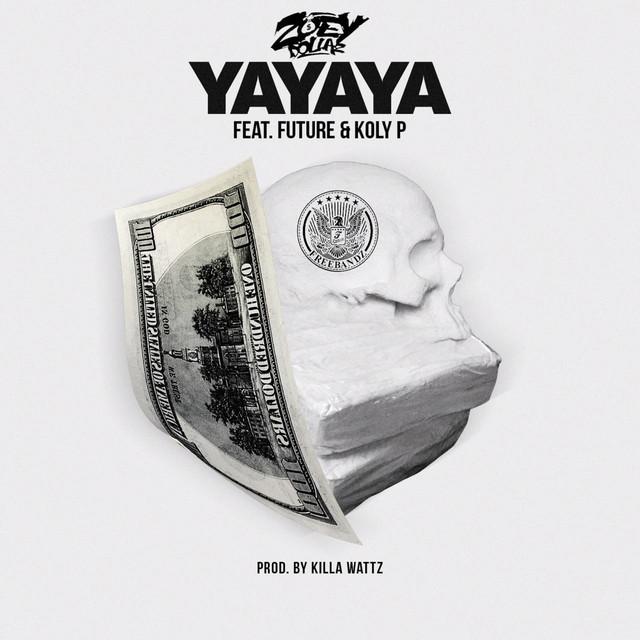 Yayaya (feat. Future & Koly P)