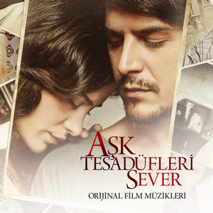 Aşk Tesadüfleri Sever (Original Motion Picture Soundtrack)
