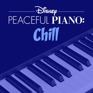 Disney Peaceful Piano: Chill - Disney