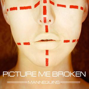 Picture Me Broken