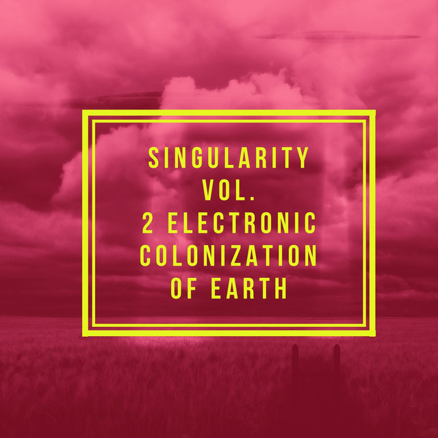 Singularity Vol. 2 (Electronic Colonization of Earth)