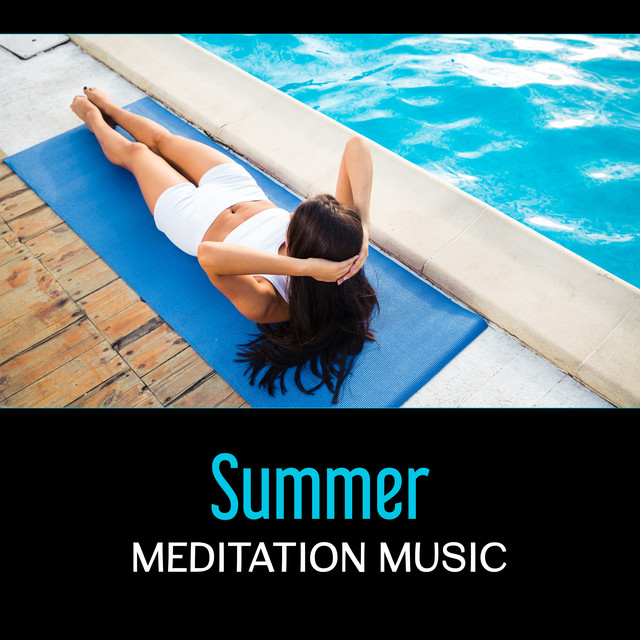 Summer Meditation Music – Peaceful New Age, Deep Relaxation