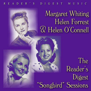 "Reader's Digest Music: Margaret Whiting, Helen Forrest and Helen O'connell: The Reader's Digest ""Songbird"" Sessions album"