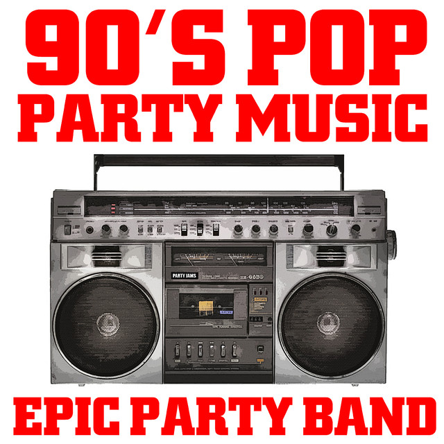 90's Pop Party Music by Epic Party Band on Spotify