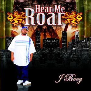 Hear Me Roar - J. Boog