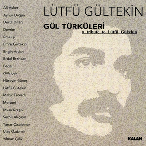 Gül Türküleri - Lütfü Gültekin