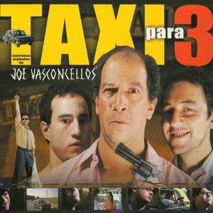 Taxi para 3 - Joe Vasconcellos