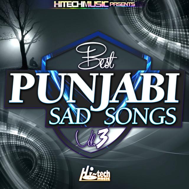 Best Punjabi Sad Songs, Vol  3 by Various Artists on Spotify