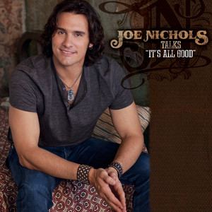 "Joe Nichols Talks ""It's All Good"""