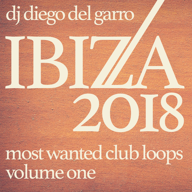 Ibiza 2018 - Most Wanted Club Loops 1