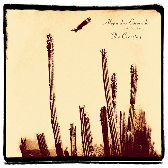 Album cover for The Crossing by Alejandro Escovedo