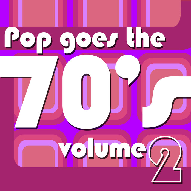 Pop Goes The 70's Vol 2 by Various Artists on Spotify