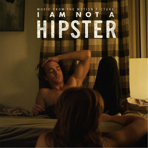 I Am Not a Hipster (Soundtrack) album
