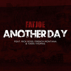 Fat Joe, Rick Ross, French Montana, Tiara Thomas Another Day cover