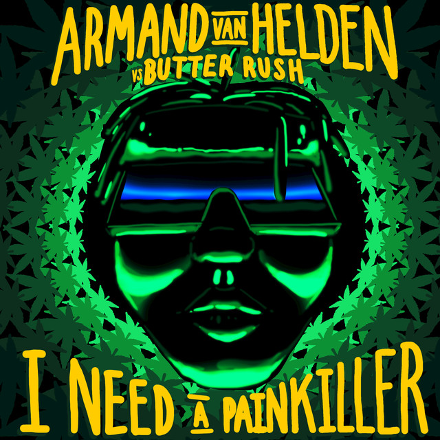 I Need A Painkiller (Armand Van Helden Vs. Butter Rush)