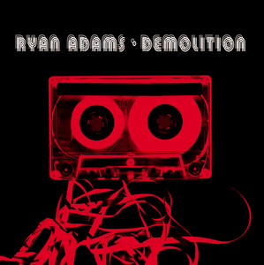 Demolition - Ryan Adams
