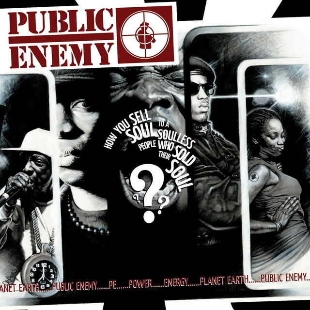 Public Enemy How You Sell Soul to a Soulless People Who Sold Their Soul??? album cover