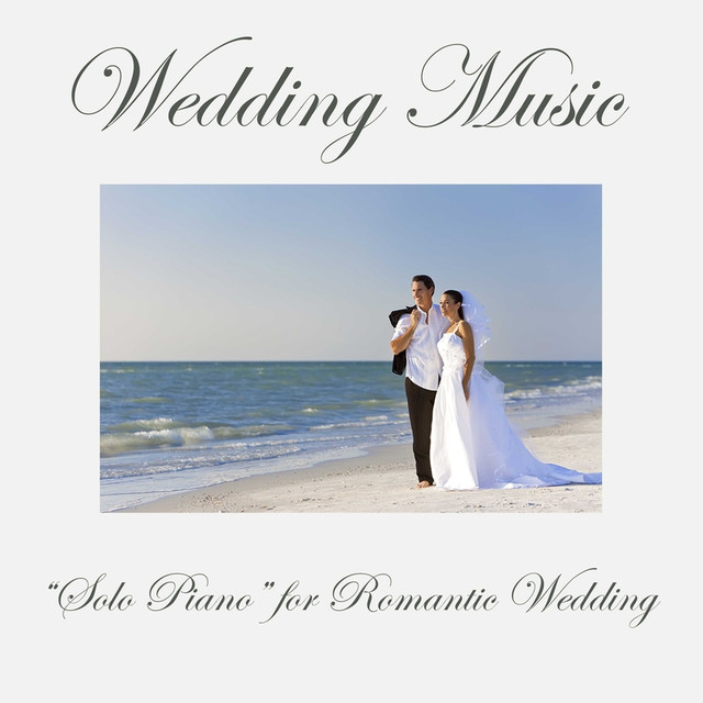 "Wedding Music: ""Solo Piano"" For Romantic Wedding, Wedding"