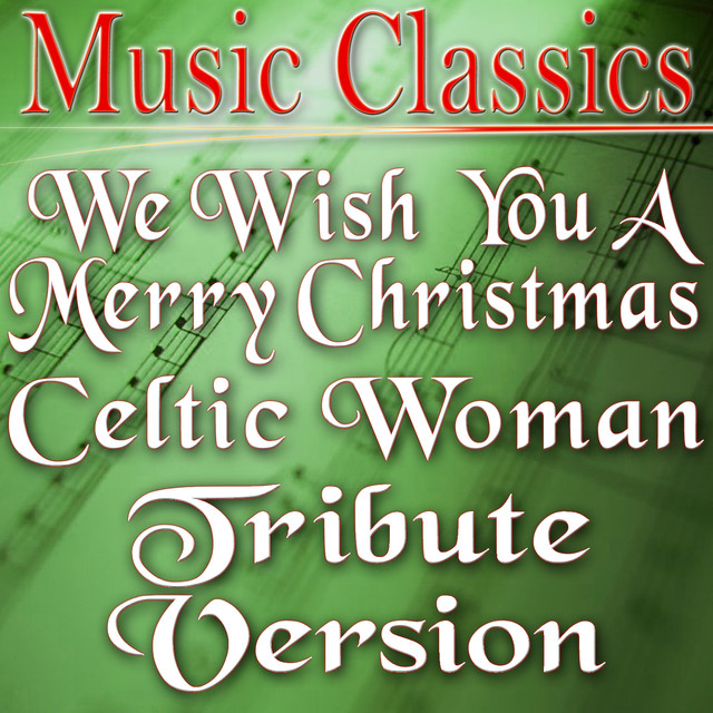 Celtic Woman We Wish You A Merry Christmas.We Wish You A Merry Christmas Celtic Woman Tribute Version