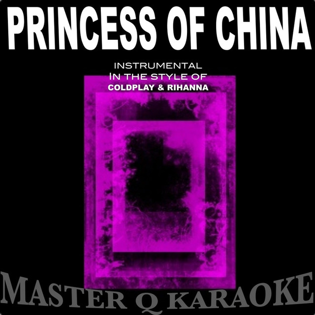 Princess of China (In The Style of Coldplay& Rihanna) [Karaoke Version]