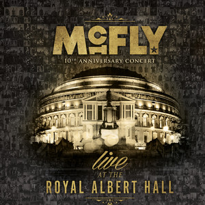 10th Anniversary Concert - Royal Albert Hall  - Mcfly