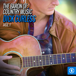 The Baron of Country Music: Dick Curless, Vol. 1 album
