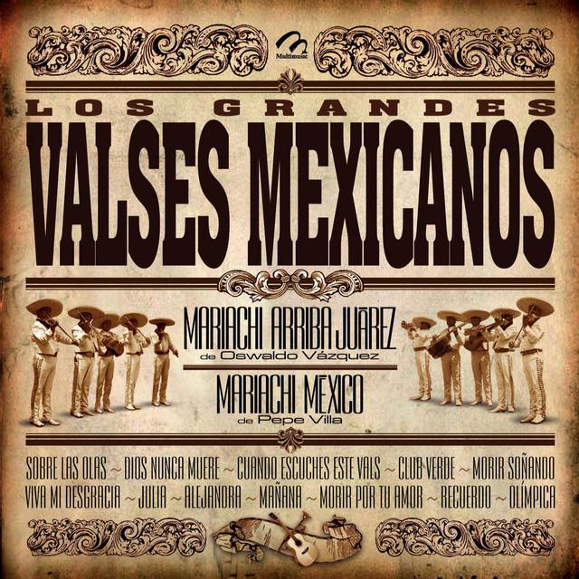 Los Grandes Valses Mexicanos