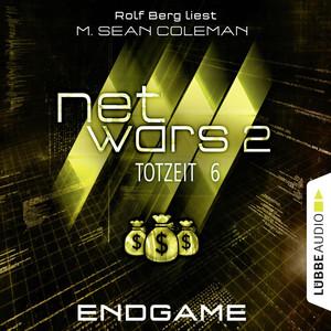 Netwars - Totzeit, Folge 6: Endgame Hörbuch kostenlos