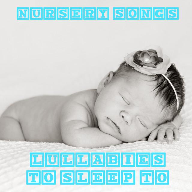 13 Nursery Songs: Lullabies to Sleep to