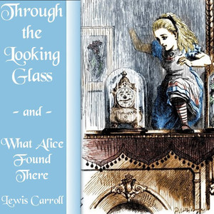 Through the Looking-Glass Audiobook