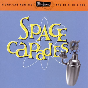Ultra-Lounge, Volume 3: Space-Capades album