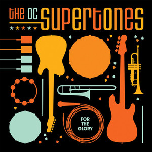 For the Glory - The OC Supertones