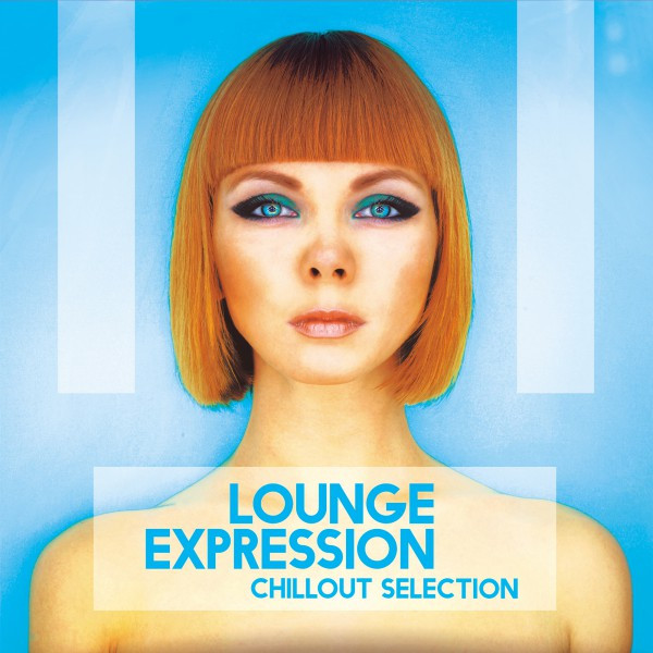 Lounge Expression (Chillout Selection)