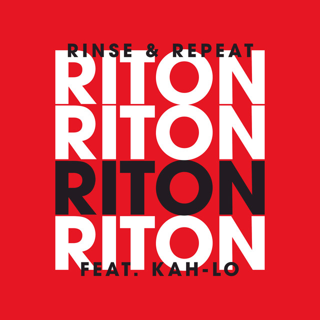 Rinse & repeat - Riton ft. Kah-Lo