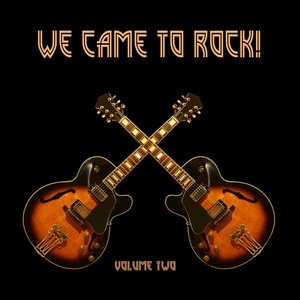 We Came to Rock, Vol. 2