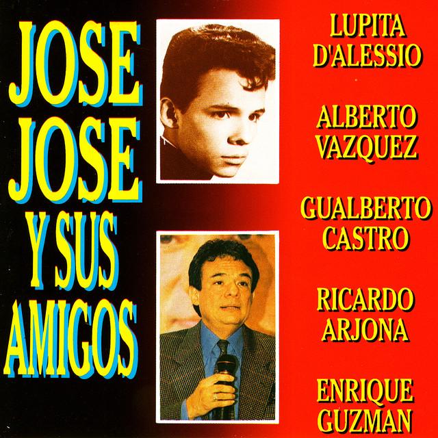 Jose Jose y Sus Amigos con Amor - Las Mas Bellas Melodías Mi Vida