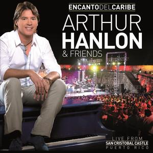 Arthur Hanlon, Laura Pausini Prendo Te - Live From San Cristobal Castle, Puerto Rico/2011 cover
