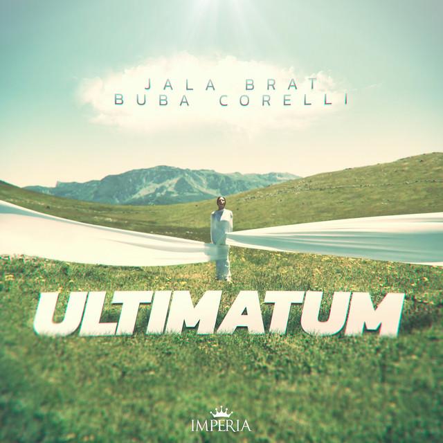 Jala Brat & Buba Corelli - Ultimatum - Listen on Spotify, Deezer, YouTube, Google Play Music and Buy on Amazon, iTunes Google Play | EMDC Network