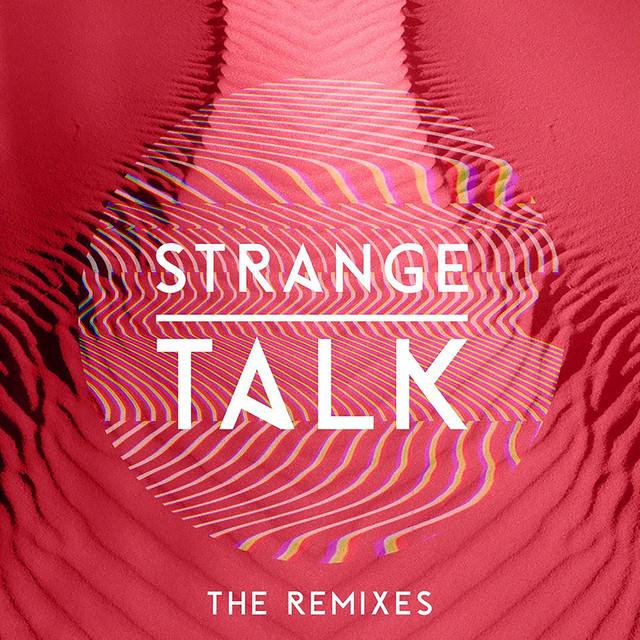 Strange Talk (The Remixes)