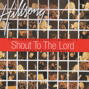 Shout to the Lord the Platinum Collection, Vol. 1