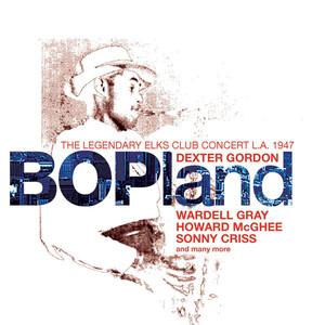 Bopland: The Legendary Elks Club Concert, L.A. 1947 album