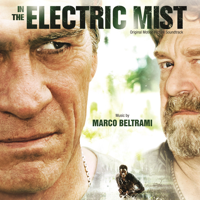In The Electric Mist Original Motion Picture Soundtrack By Marco Beltrami On Spotify