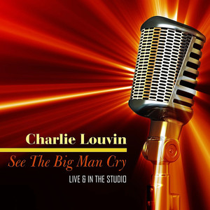 See The Big Man Cry - Live & In The Studio album
