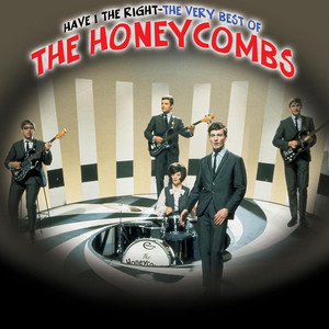 Have I The Right - The Very Best Of The Honeycombs - The Honeycombs